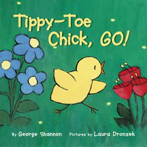 Tippy-Toe Chick, Go! book image