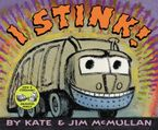 I Stink! Hardcover  by Kate McMullan