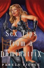 Sex Tips from a Dominatrix Hardcover  by Patricia Payne