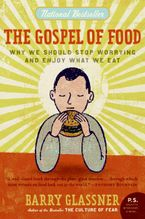 The Gospel of Food Paperback  by Barry Glassner