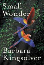 Small Wonder Hardcover  by Barbara Kingsolver