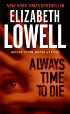 Always Time to Die Paperback  by Elizabeth Lowell