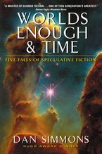 Worlds Enough & Time Paperback  by Dan Simmons