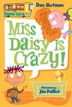 My Weird School #1: Miss Daisy Is Crazy! Paperback  by Dan Gutman
