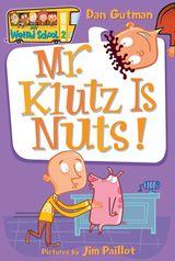 My Weird School #2: Mr. Klutz Is Nuts!