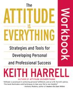 The Attitude Is Everything Workbook Paperback  by Keith Harrell