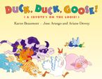 Duck, Duck, Goose! Hardcover  by Karen Beaumont