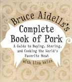Bruce Aidells's Complete Book of Pork Hardcover  by Bruce Aidells