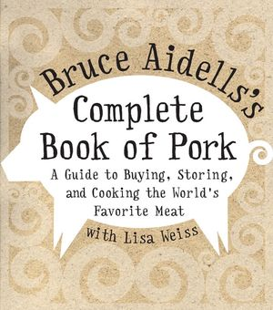 Bruce Aidells's Complete Book of Pork book image