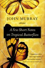 A Few Short Notes on Tropical Butterflies Paperback  by John Murray
