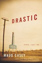 Drastic Paperback  by Maud Casey