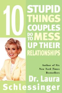 ten-stupid-things-couples-do-to-mess-up-their-relationships