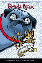 Molly Moon's Incredible Book of Hypnotism Paperback  by Georgia Byng