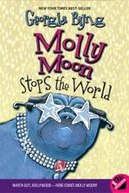Molly Moon Stops the World Paperback  by Georgia Byng
