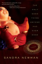 The Only Good Thing Anyone Has Ever Done Paperback  by Sandra Newman