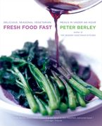 Fresh Food Fast Paperback  by Peter Berley