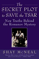 The Secret Plot to Save the Tsar