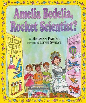 Amelia Bedelia, Rocket Scientist? book image