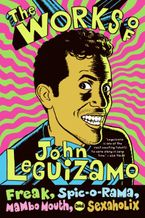 The Works of John Leguizamo Paperback  by John Leguizamo