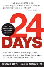 Book cover image: 24 Days: How Two Wall Street Journal Reporters Uncovered the Lies that Destroyed Faith in  Corporate America | National Bestseller