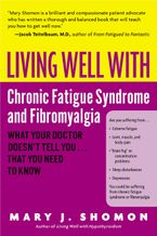 Living Well with Chronic Fatigue Syndrome and Fibromyalgia Paperback  by Mary J. Shomon