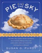 Pie in the Sky Successful Baking at High Altitudes