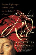 A Perfect Red Paperback  by Amy Butler Greenfield