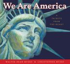 Walter Dean Myers - We Are America : A Tribute from the Heart
