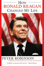 how-ronald-reagan-changed-my-life
