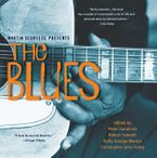 Martin Scorsese Presents The Blues: A Musical Journey Paperback  by Peter Guralnick