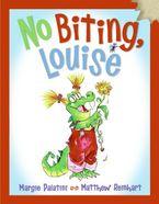 No Biting, Louise Hardcover  by Margie Palatini