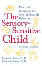 The Sensory-Sensitive Child Paperback  by Karen A. Smith PhD