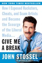 Give Me a Break Paperback  by John Stossel