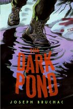 The Dark Pond Paperback  by Joseph Bruchac
