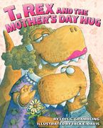 T. Rex and the Mother's Day Hug Paperback  by Lois G. Grambling