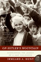 On Hitler's Mountain Paperback  by Irmgard A. Hunt