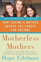 Motherless Mothers Paperback  by Hope Edelman