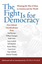 The Fight Is for Democracy Paperback  by George Packer