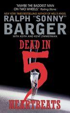 Dead in 5 Heartbeats Paperback  by Sonny Barger