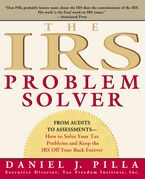 Book cover image: The IRS Problem Solver: From Audits to Assessments—How to Solve Your Tax Problems and Keep the IRS Off Your Back Forever