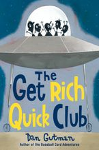 The Get Rich Quick Club Paperback  by Dan Gutman