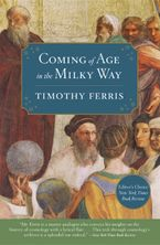 Coming of Age in the Milky Way Paperback  by Timothy Ferris