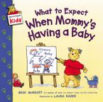 What to Expect When Mommy's Having a Baby Paperback  by Heidi Murkoff