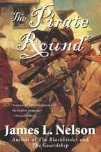 The Pirate Round Paperback  by James L. Nelson