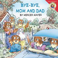little-critter-bye-bye-mom-and-dad
