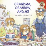 Little Critter: Grandma, Grandpa, and Me
