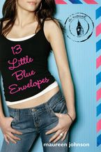 13 Little Blue Envelopes Hardcover  by Maureen Johnson