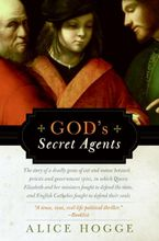 God's Secret Agents Paperback  by Alice Hogge