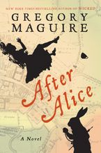 After Alice Hardcover  by Gregory Maguire