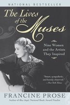The Lives of the Muses Paperback  by Francine Prose